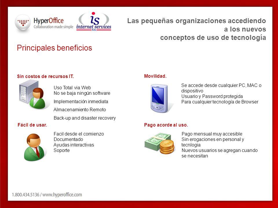 Las pequeñas organizaciones accediendo a los nuevos conceptos de uso de tecnología Sin costos de recursos IT. Uso Total via Web No se baja ningún soft