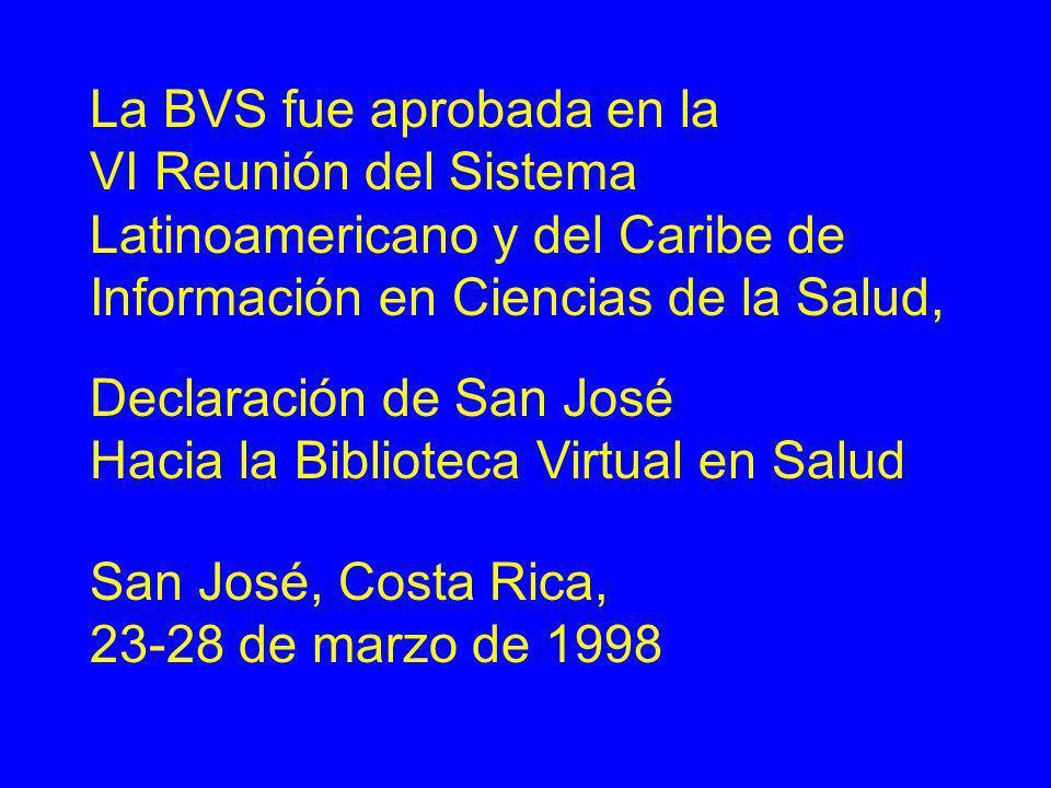 La BVS fue aprobada en la VI Reunión del Sistema Latinoamericano y del Caribe de Información en Ciencias de la Salud, Declaración de San José Hacia la