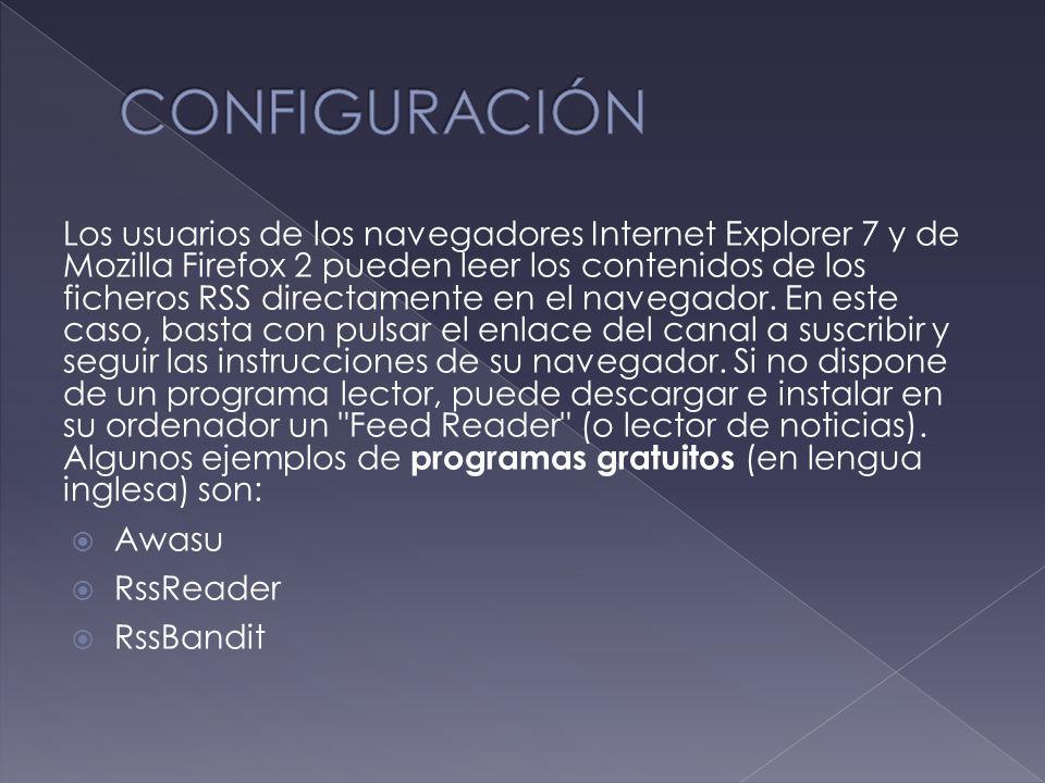 Los usuarios de los navegadores Internet Explorer 7 y de Mozilla Firefox 2 pueden leer los contenidos de los ficheros RSS directamente en el navegador.