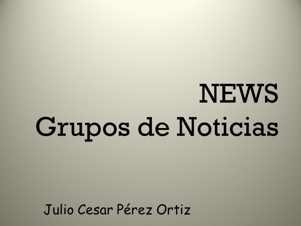NEWS Grupos de Noticias Julio Cesar Pérez Ortiz