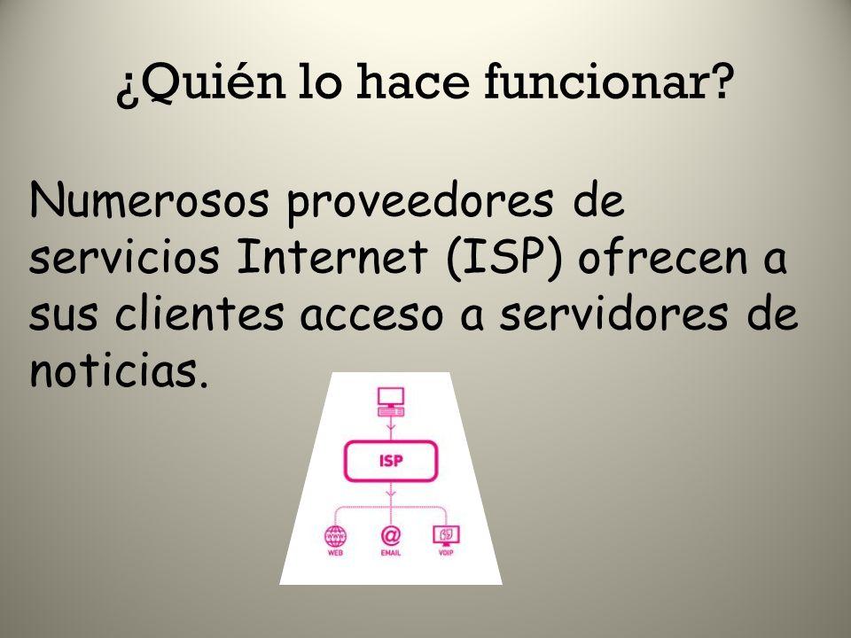 Numerosos proveedores de servicios Internet (ISP) ofrecen a sus clientes acceso a servidores de noticias. ¿Quién lo hace funcionar?