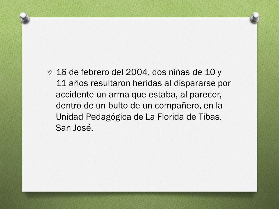 O 16 de febrero del 2004, dos niñas de 10 y 11 años resultaron heridas al dispararse por accidente un arma que estaba, al parecer, dentro de un bulto