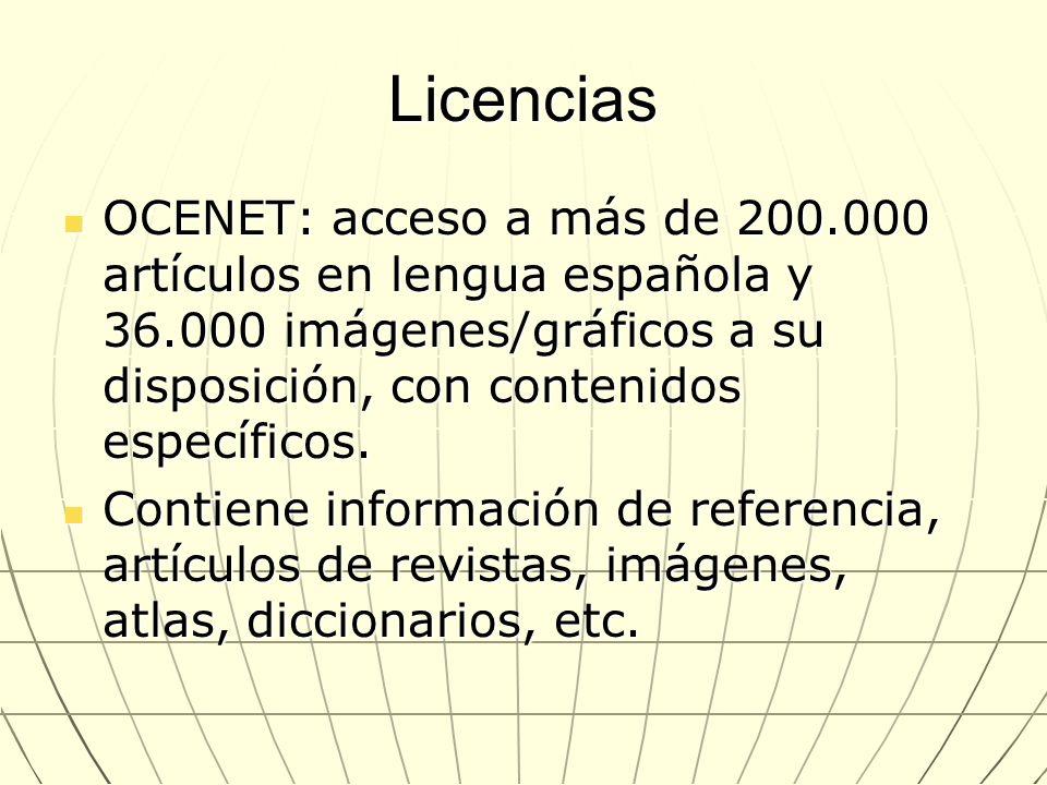 Licencias OCENET: acceso a más de 200.000 artículos en lengua española y 36.000 imágenes/gráficos a su disposición, con contenidos específicos. OCENET