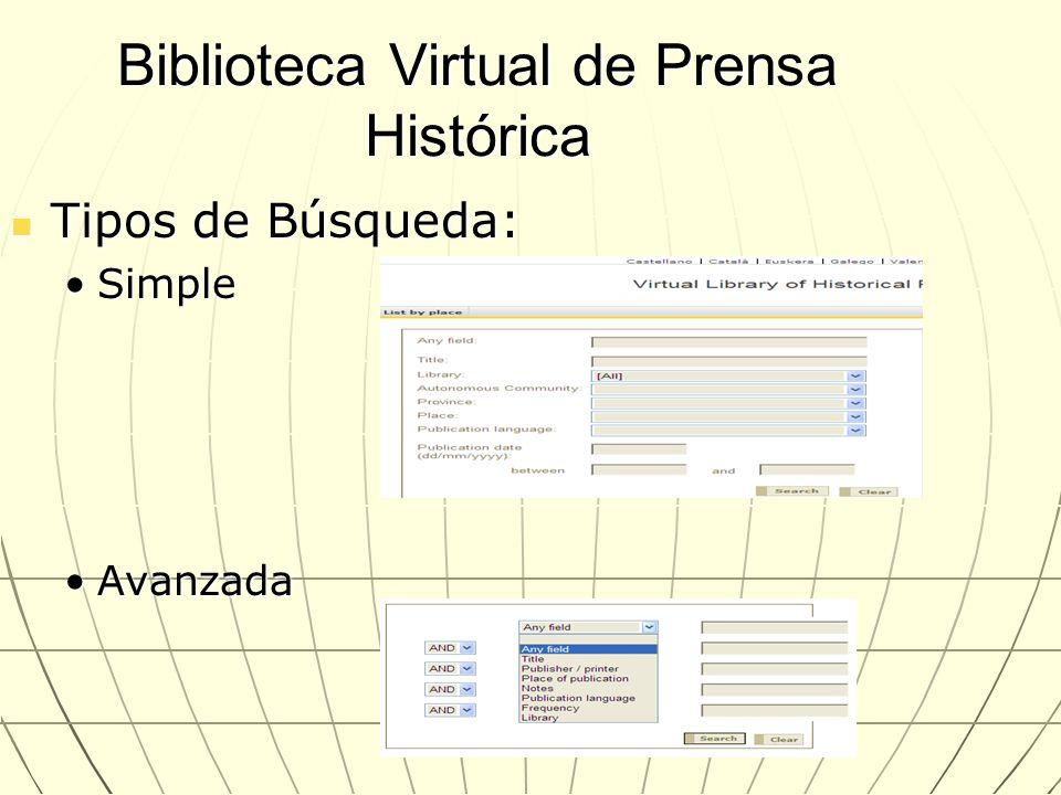 Biblioteca Virtual de Prensa Histórica Tipos de Búsqueda: Tipos de Búsqueda: SimpleSimple AvanzadaAvanzada