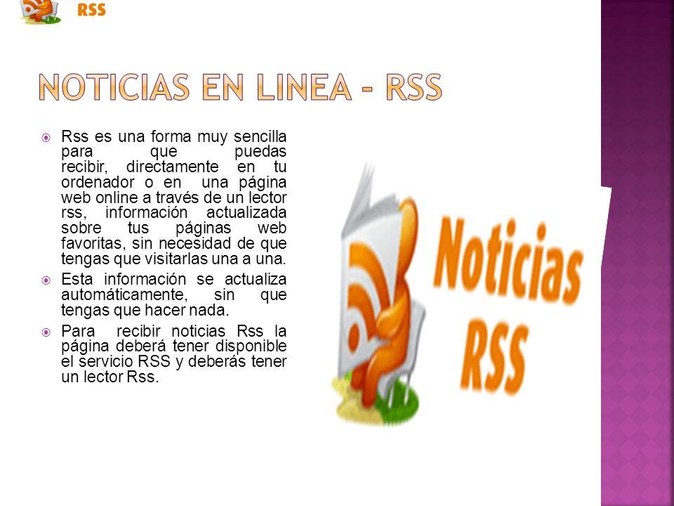 Rss es una forma muy sencilla para que puedas recibir, directamente en tu ordenador o en una página web online a través de un lector rss, información