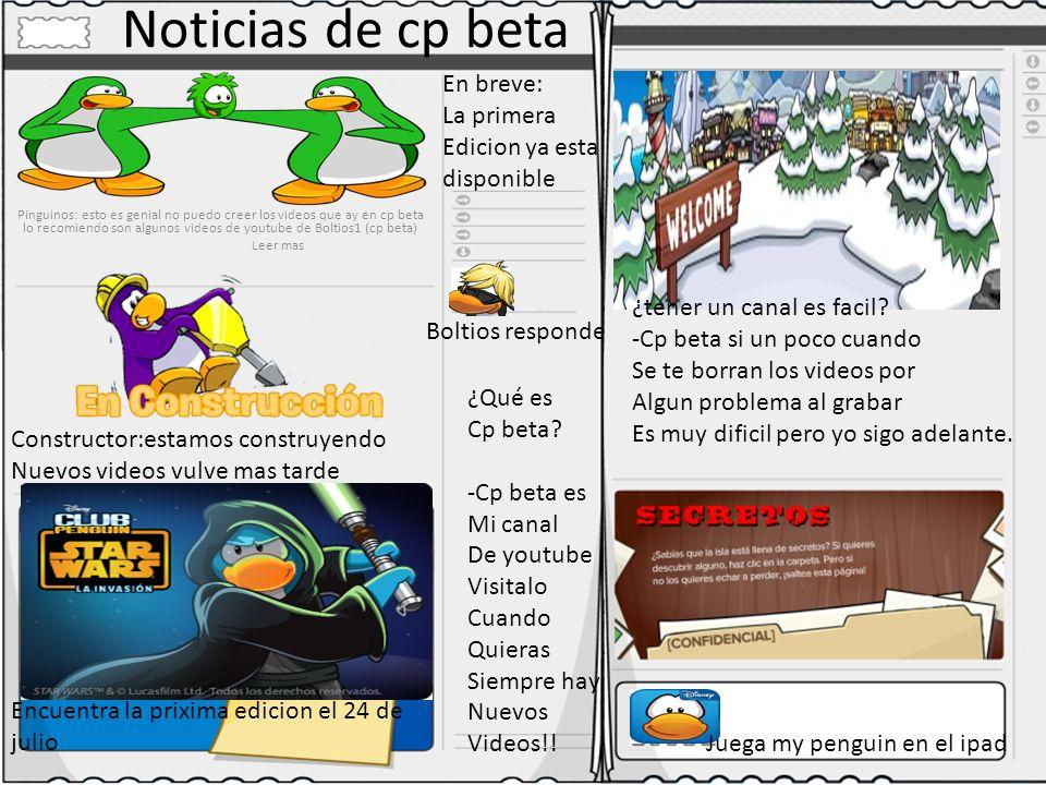 Noticias de cp beta Pinguinos: esto es genial no puedo creer los videos que ay en cp beta lo recomiendo son algunos videos de youtube de Boltios1 (cp beta) Leer mas Boltios responde ¿Qué es Cp beta.