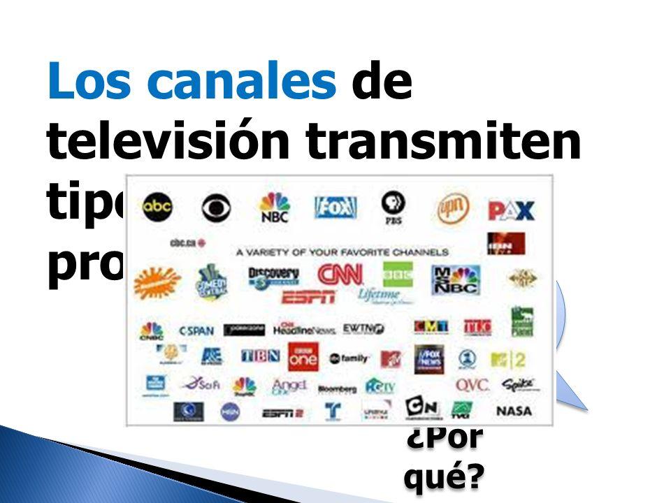 Los canales de televisión transmiten tipos diferentes de programas.