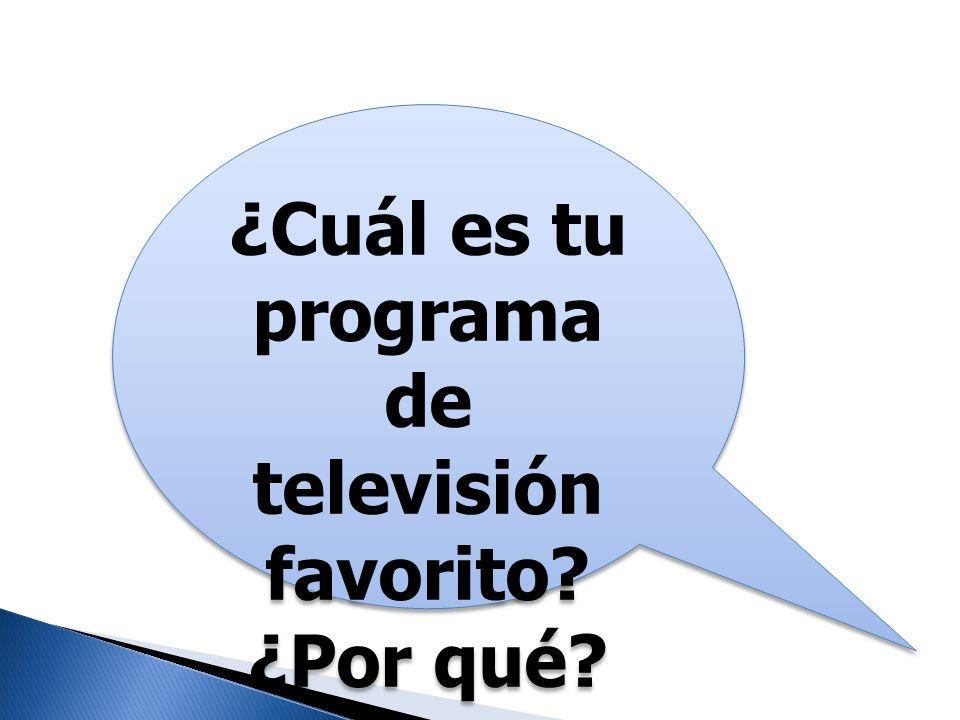 ¿Cuál es tu programa de televisión favorito? ¿Por qué?