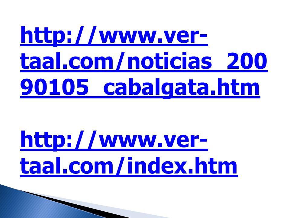 http://www.ver- taal.com/noticias_200 90105_cabalgata.htm http://www.ver- taal.com/index.htm