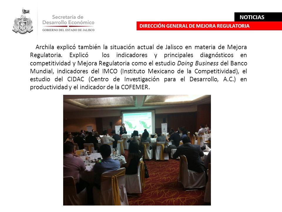 Archila explicó también la situación actual de Jalisco en materia de Mejora Regulatoria. Explicó los indicadores y principales diagnósticos en competi