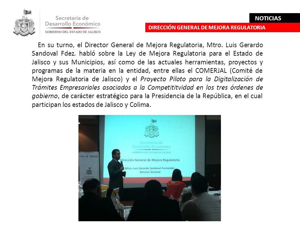 En su turno, el Director General de Mejora Regulatoria, Mtro. Luis Gerardo Sandoval Fdez. habló sobre la Ley de Mejora Regulatoria para el Estado de J