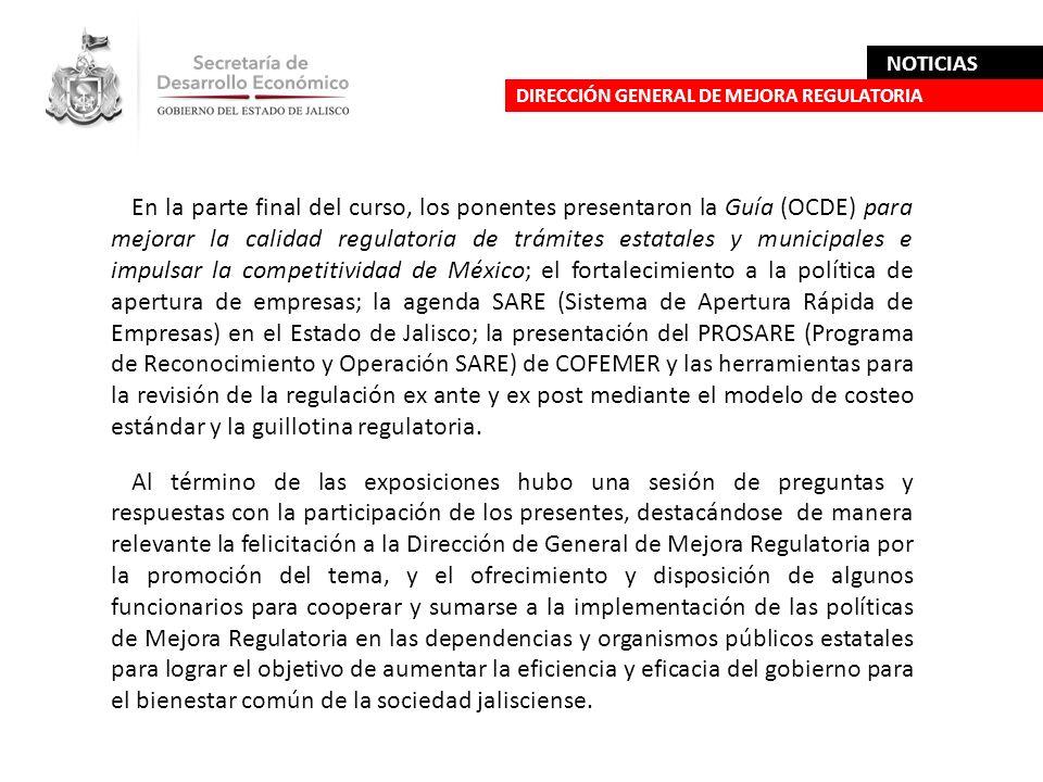 En la parte final del curso, los ponentes presentaron la Guía (OCDE) para mejorar la calidad regulatoria de trámites estatales y municipales e impulsa