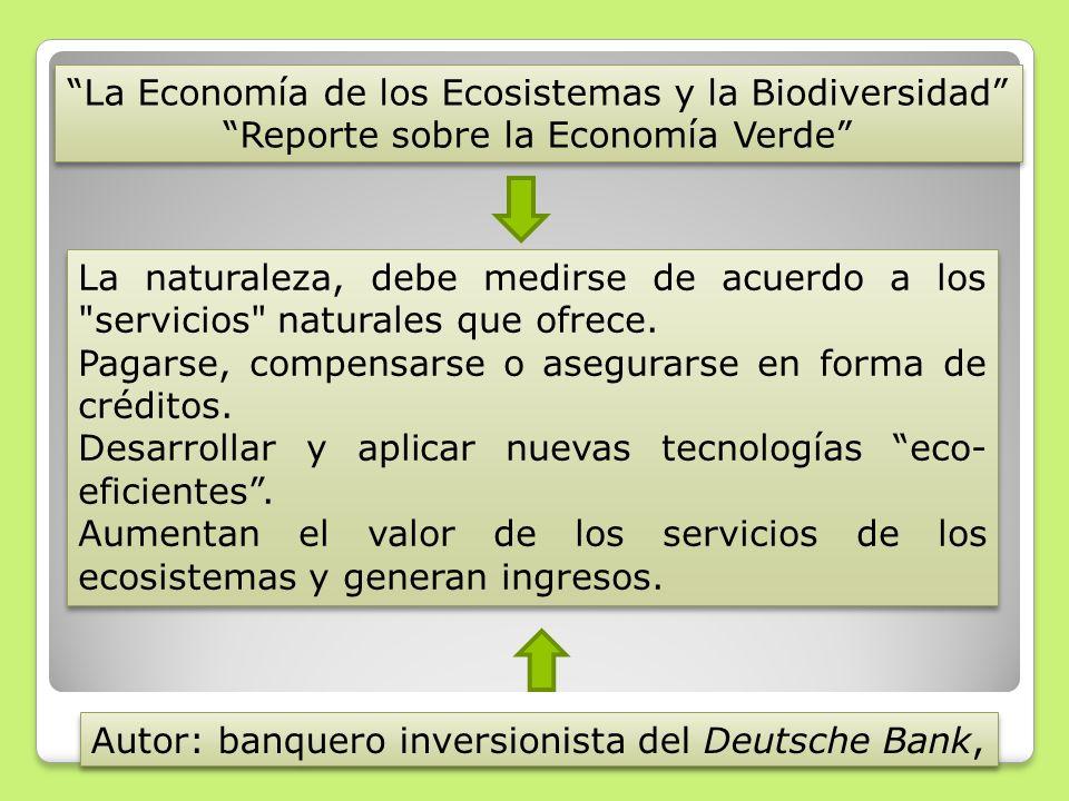 La Economía de los Ecosistemas y la Biodiversidad Reporte sobre la Economía Verde La Economía de los Ecosistemas y la Biodiversidad Reporte sobre la E