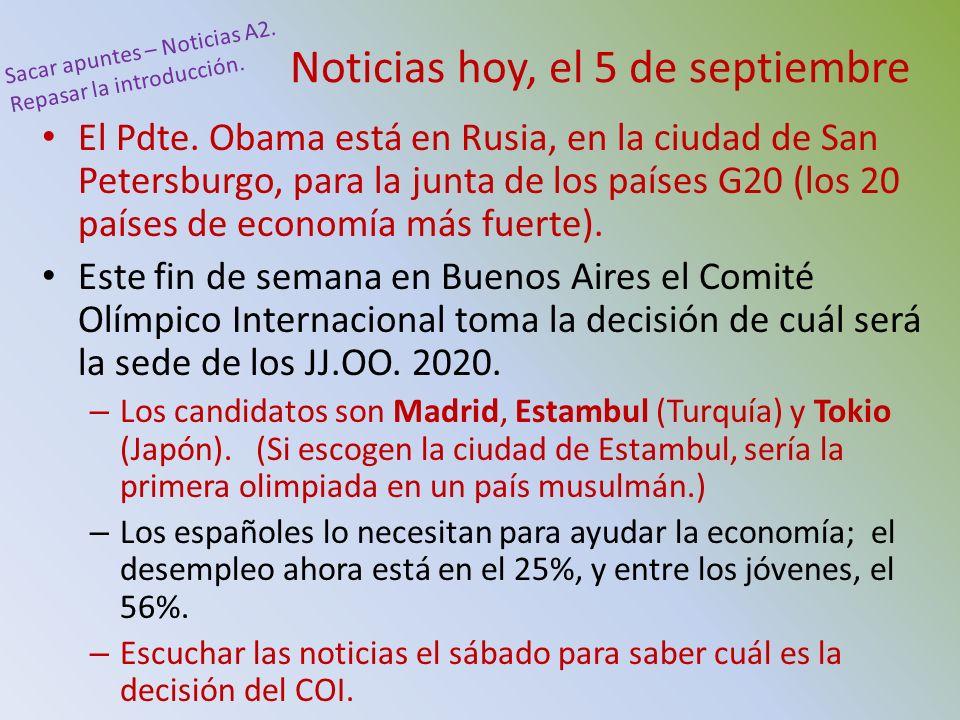 Noticias hoy, el 5 de septiembre El Pdte. Obama está en Rusia, en la ciudad de San Petersburgo, para la junta de los países G20 (los 20 países de econ