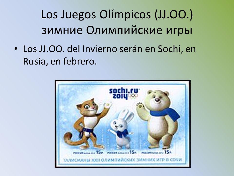 Los Juegos Olímpicos (JJ.OO.) зимние Олимпийские игры Los JJ.OO. del Invierno serán en Sochi, en Rusia, en febrero.
