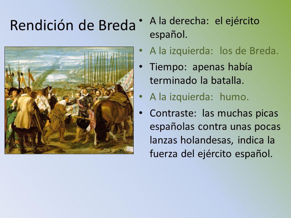 A la derecha: el ejército español. A la izquierda: los de Breda. Tiempo: apenas había terminado la batalla. A la izquierda: humo. Contraste: las mucha