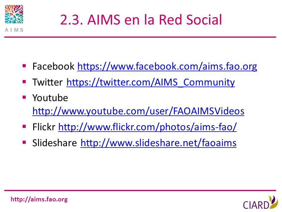 http://aims.fao.org 2.3. AIMS en la Red Social Facebook https://www.facebook.com/aims.fao.orghttps://www.facebook.com/aims.fao.org Twitter https://twi
