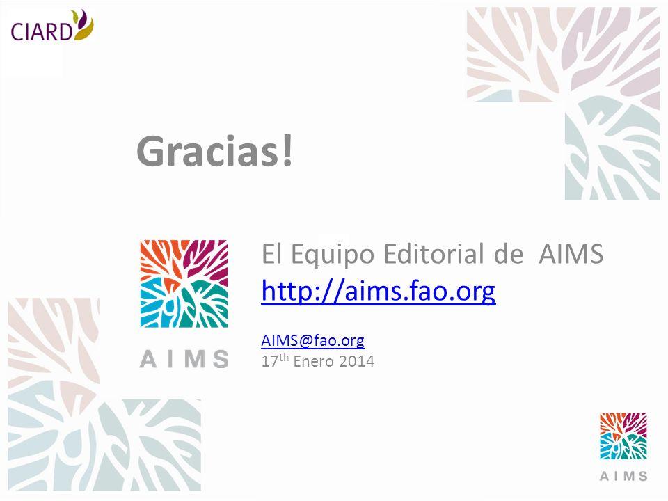 Gracias! El Equipo Editorial de AIMS http://aims.fao.org AIMS@fao.org 17 th Enero 2014