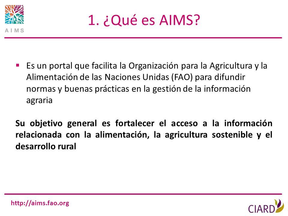 http://aims.fao.org 1. ¿Qué es AIMS? 3 Es un portal que facilita la Organización para la Agricultura y la Alimentación de las Naciones Unidas (FAO) pa