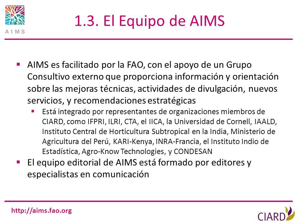 http://aims.fao.org 1.3. El Equipo de AIMS 6 AIMS es facilitado por la FAO, con el apoyo de un Grupo Consultivo externo que proporciona información y