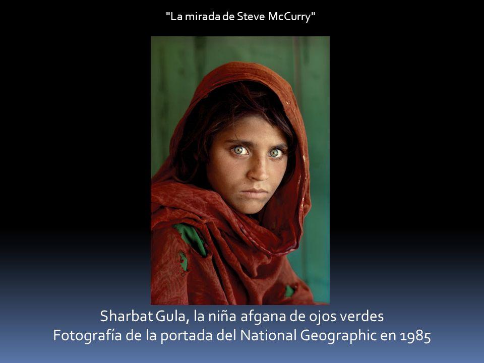 La mirada de Steve McCurry Sharbat Gula, la niña afgana de ojos verdes Fotografía de la portada del National Geographic en 1985