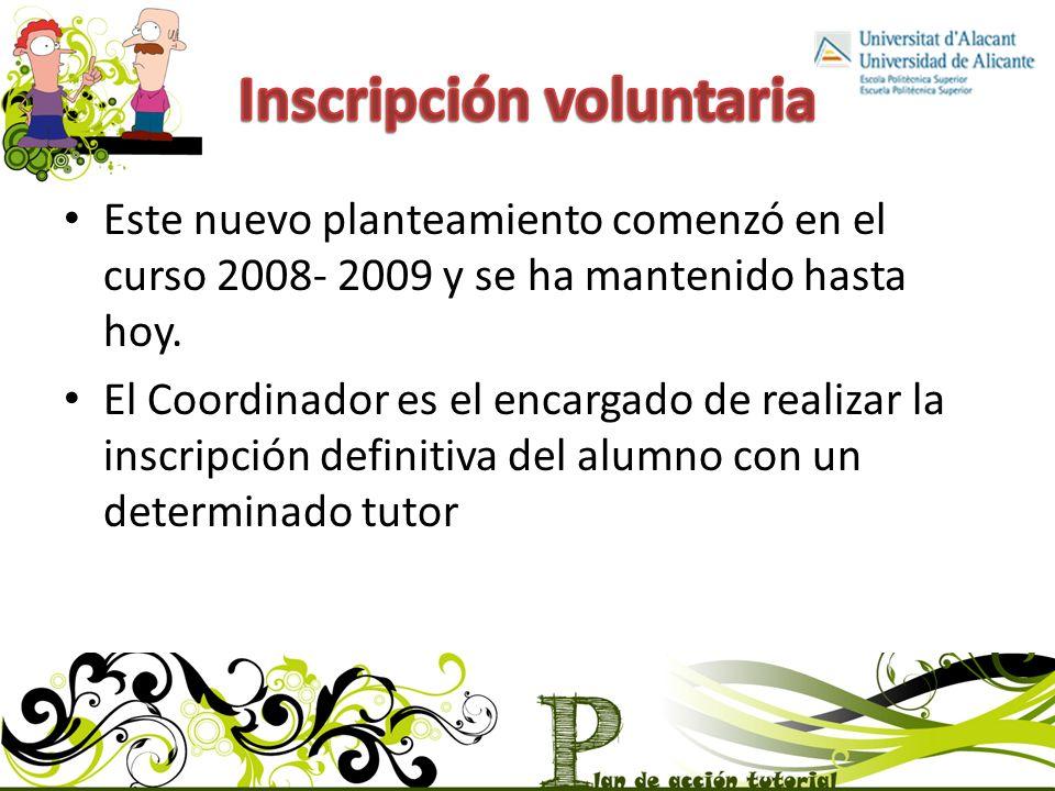 Este nuevo planteamiento comenzó en el curso 2008- 2009 y se ha mantenido hasta hoy.