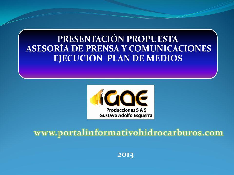 PRESENTACIÓN PROPUESTA ASESORÍA DE PRENSA Y COMUNICACIONES EJECUCIÓN PLAN DE MEDIOS 2013