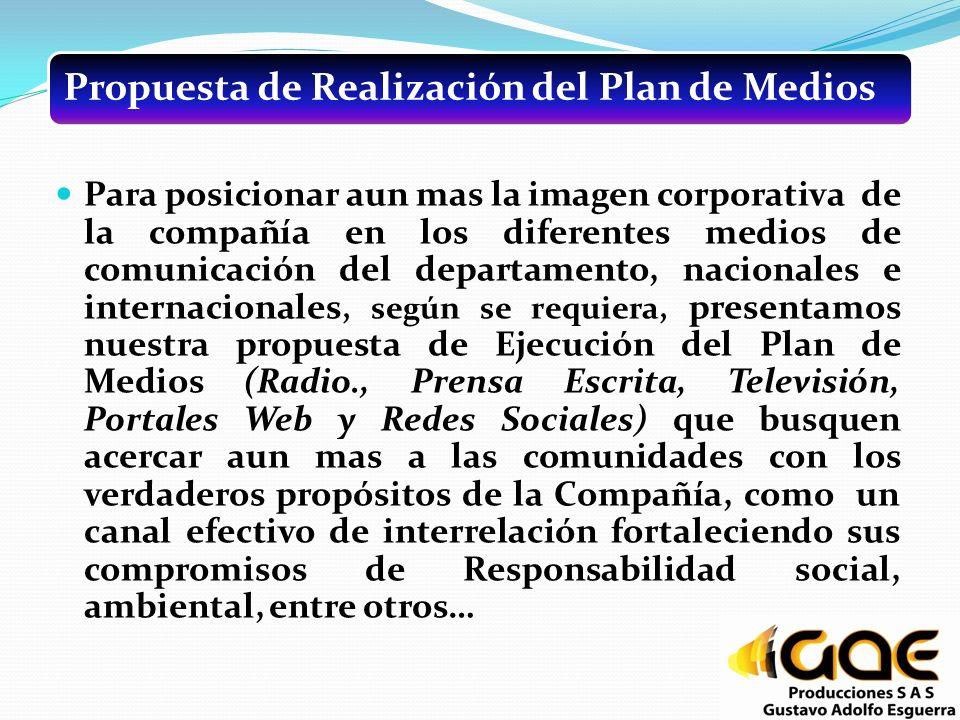 Propuesta de Realización del Plan de Medios Para posicionar aun mas la imagen corporativa de la compañía en los diferentes medios de comunicación del