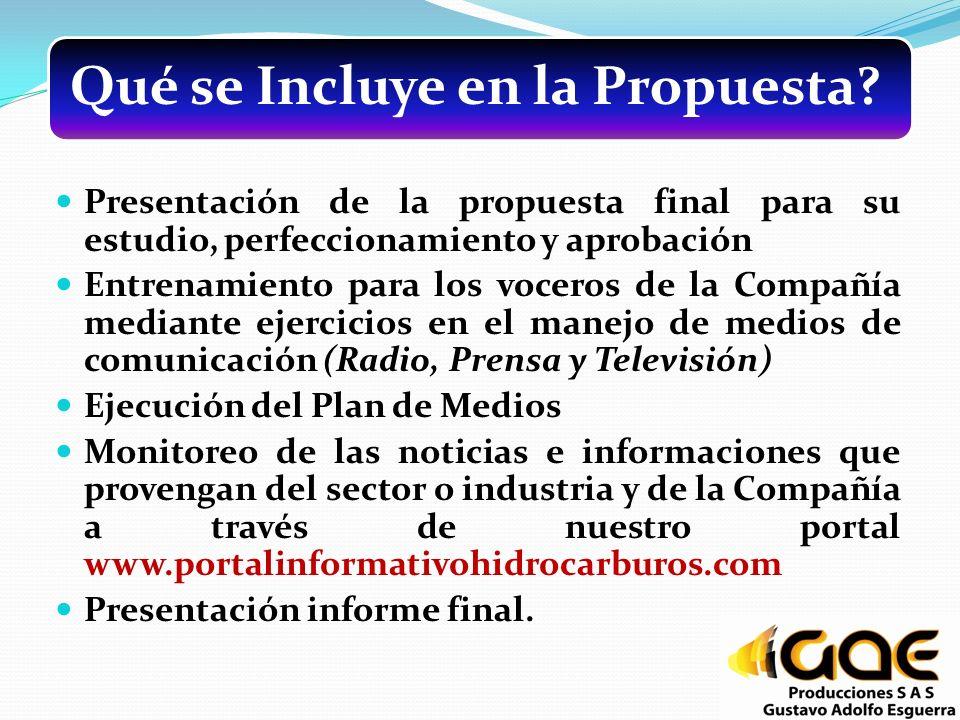 Qué se Incluye en la Propuesta? Presentación de la propuesta final para su estudio, perfeccionamiento y aprobación Entrenamiento para los voceros de l