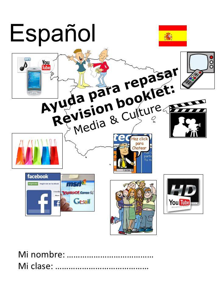 Ayuda para repasar Revision booklet: Media & Culture Mi nombre: ………………………………… Mi clase: …………………………………… Español