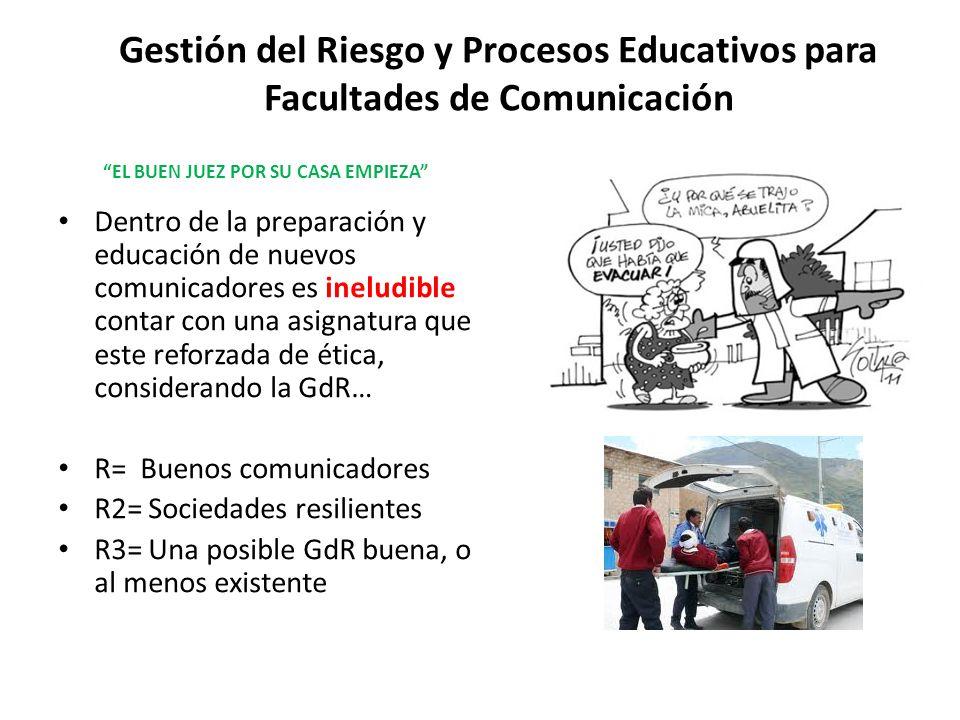 Gestión del Riesgo y Procesos Educativos para Facultades de Comunicación Dentro de la preparación y educación de nuevos comunicadores es ineludible co