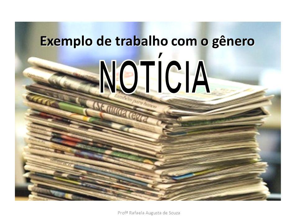 Exemplo de trabalho com o gênero Profª Rafaela Augusta de Souza