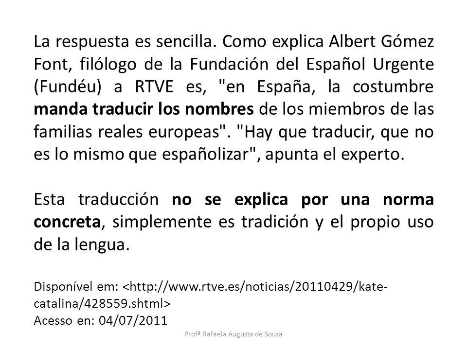 La respuesta es sencilla. Como explica Albert Gómez Font, filólogo de la Fundación del Español Urgente (Fundéu) a RTVE es,