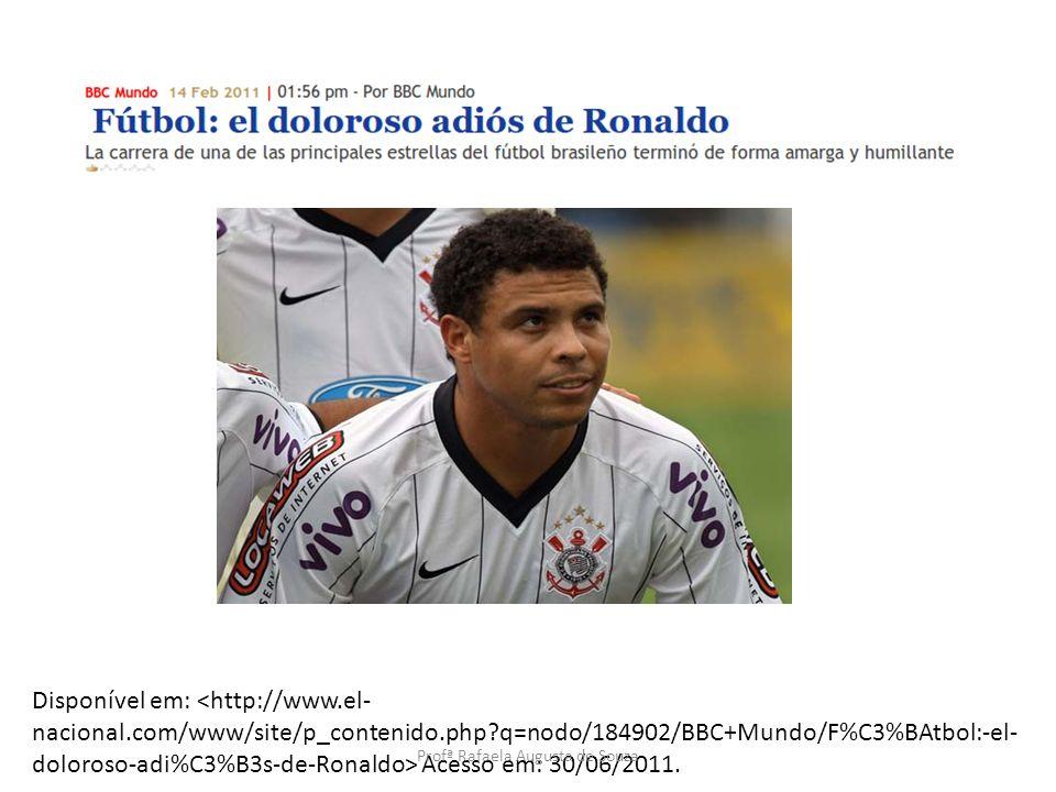 Disponível em: Acesso em: 30/06/2011. Profª Rafaela Augusta de Souza
