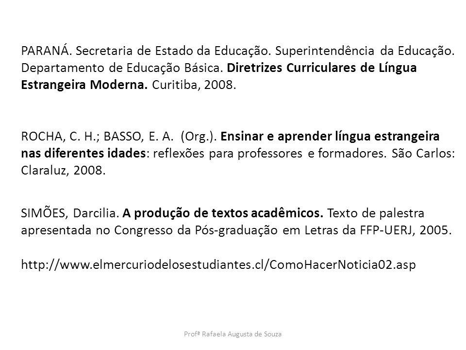 PARANÁ. Secretaria de Estado da Educação. Superintendência da Educação. Departamento de Educação Básica. Diretrizes Curriculares de Língua Estrangeira