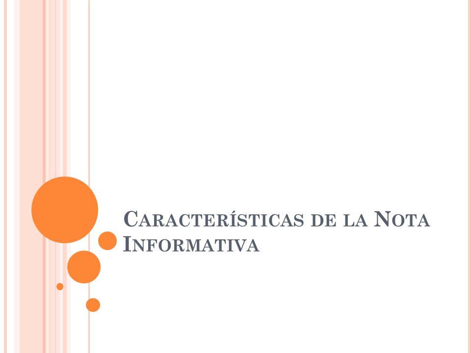 C ARACTERÍSTICAS DE LA N OTA I NFORMATIVA