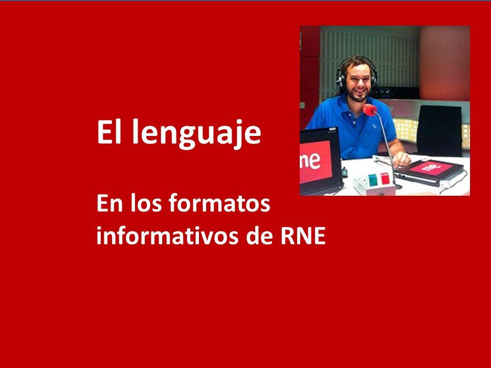 El lenguaje En los formatos informativos de RNE