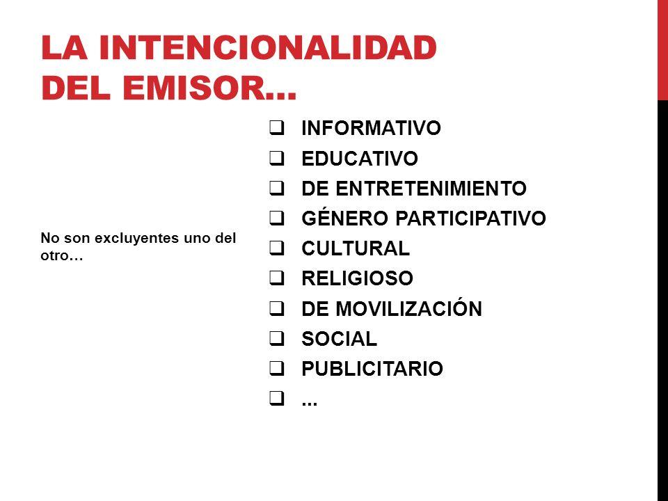 INFORMATIVO EDUCATIVO DE ENTRETENIMIENTO GÉNERO PARTICIPATIVO CULTURAL RELIGIOSO DE MOVILIZACIÓN SOCIAL PUBLICITARIO... No son excluyentes uno del otr