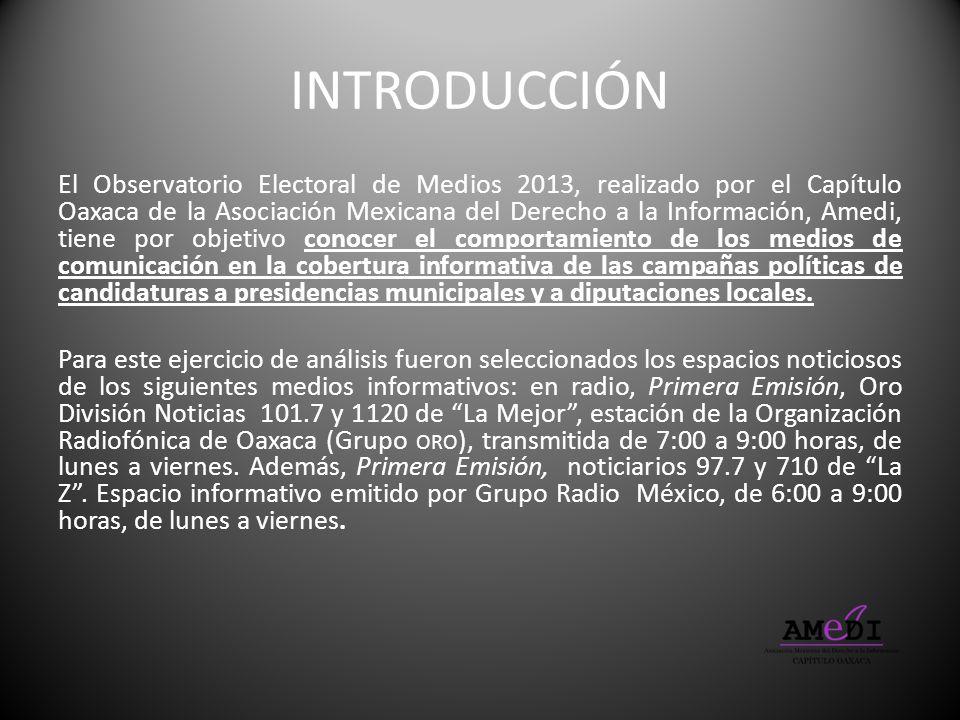 INTRODUCCIÓN El Observatorio Electoral de Medios 2013, realizado por el Capítulo Oaxaca de la Asociación Mexicana del Derecho a la Información, Amedi,
