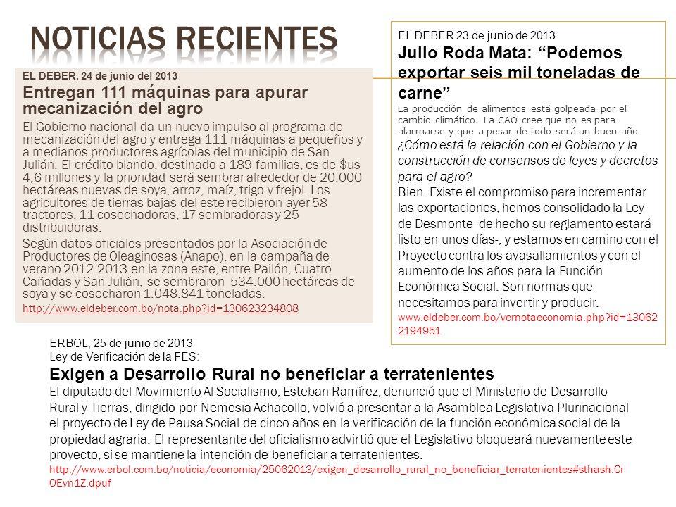 EL DEBER, 24 de junio del 2013 Entregan 111 máquinas para apurar mecanización del agro El Gobierno nacional da un nuevo impulso al programa de mecaniz