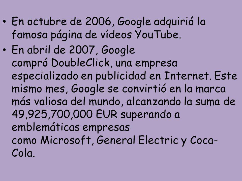 En octubre de 2006, Google adquirió la famosa página de vídeos YouTube. En abril de 2007, Google compró DoubleClick, una empresa especializado en publ