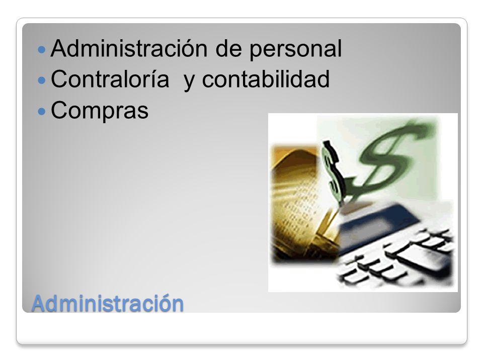 Administración Administración de personal Contraloría y contabilidad Compras