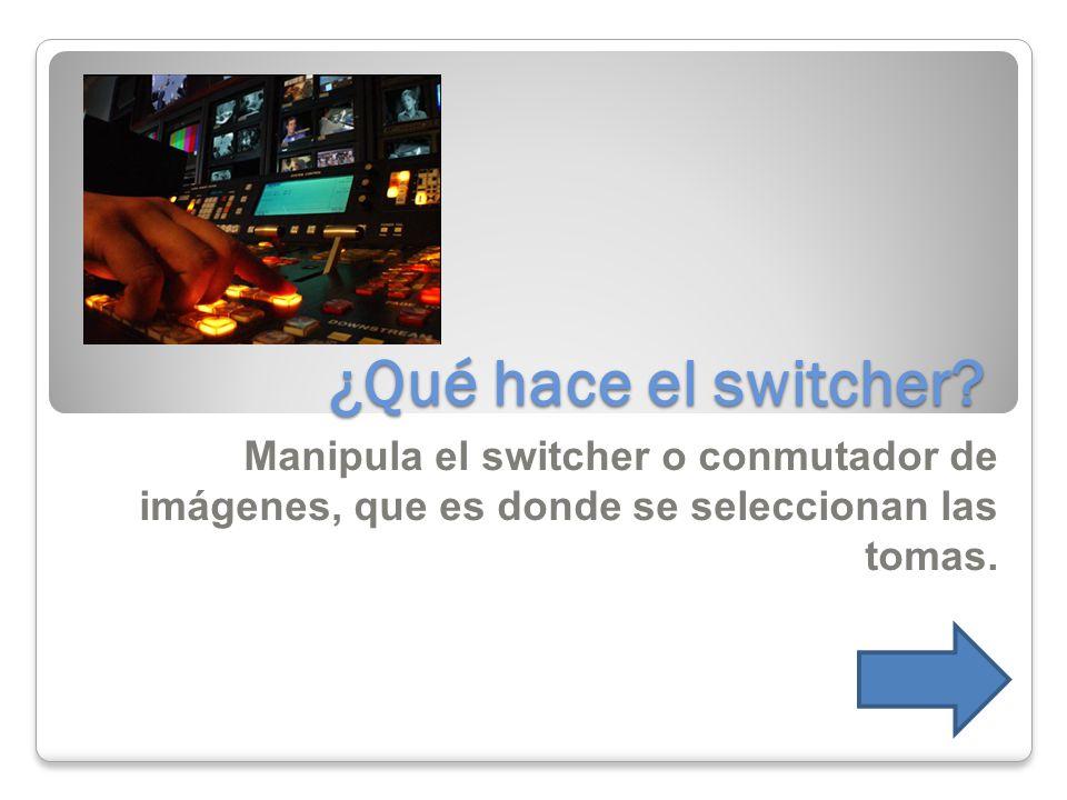 ¿Qué hace el switcher.