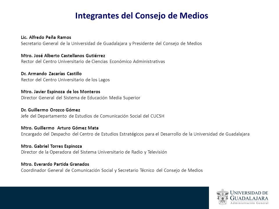 Integrantes del Consejo de Medios Lic. Alfredo Peña Ramos Secretario General de la Universidad de Guadalajara y Presidente del Consejo de Medios Mtro.