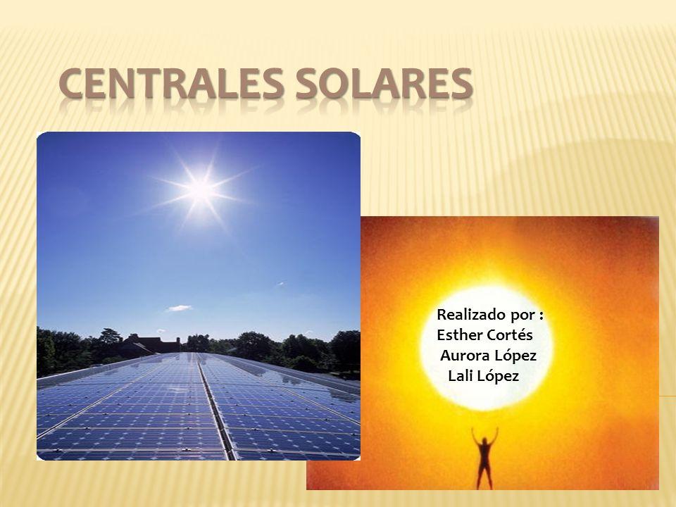 Centrales solares.Como funcionan. Partes. Ventajas.