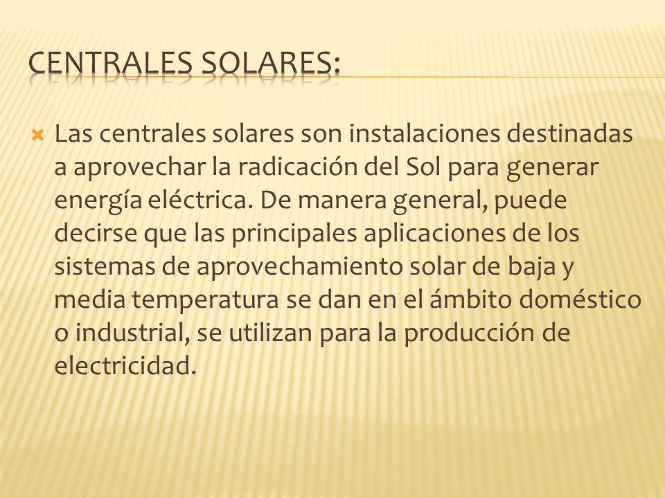Las centrales solares son instalaciones destinadas a aprovechar la radicación del Sol para generar energía eléctrica. De manera general, puede decirse
