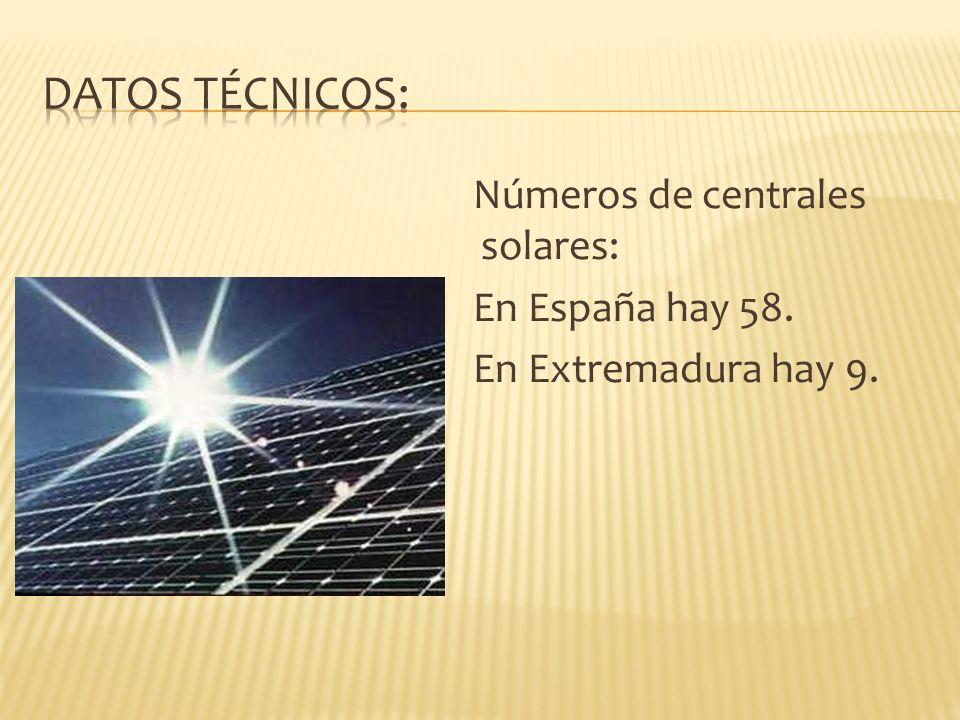 Números de centrales solares: En España hay 58. En Extremadura hay 9.