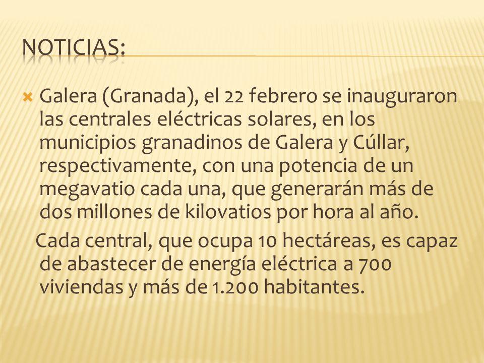 Galera (Granada), el 22 febrero se inauguraron las centrales eléctricas solares, en los municipios granadinos de Galera y Cúllar, respectivamente, con una potencia de un megavatio cada una, que generarán más de dos millones de kilovatios por hora al año.