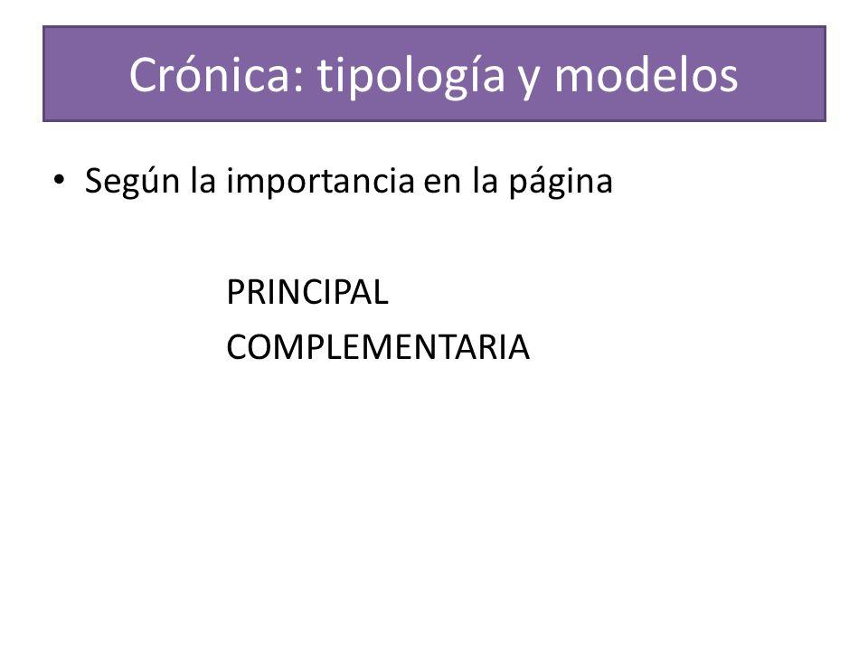 Crónica: tipología y modelos Según la importancia en la página PRINCIPAL COMPLEMENTARIA