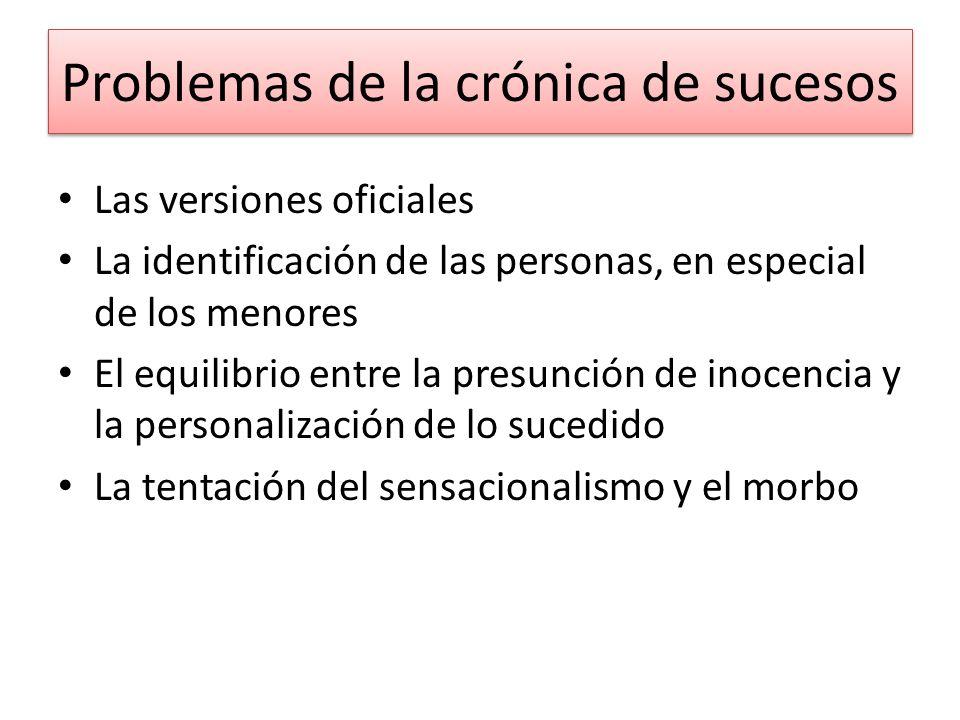 Problemas de la crónica de sucesos Las versiones oficiales La identificación de las personas, en especial de los menores El equilibrio entre la presun